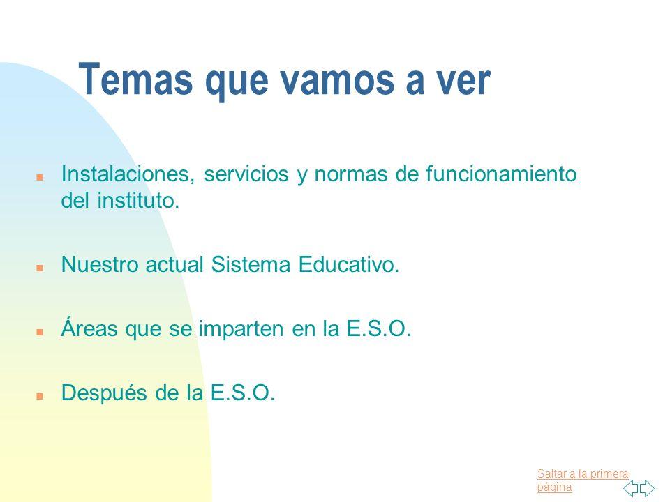 EOEP LAS PALMAS-MILLER La Educación Secundaria Obligatoria En la ESO existen cuatro niveles: 1º, 2º, 3º y 4º Ya no hay ciclos en la ESO.