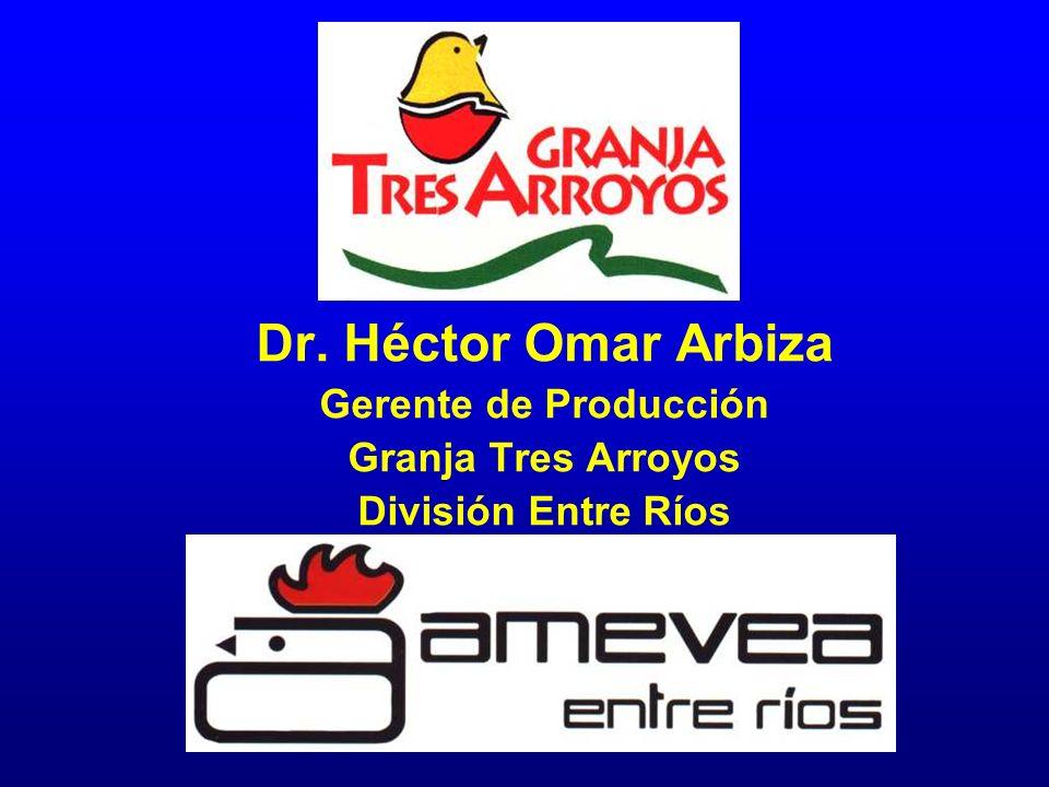 Dr. Héctor Omar Arbiza Gerente de Producción Granja Tres Arroyos División Entre Ríos