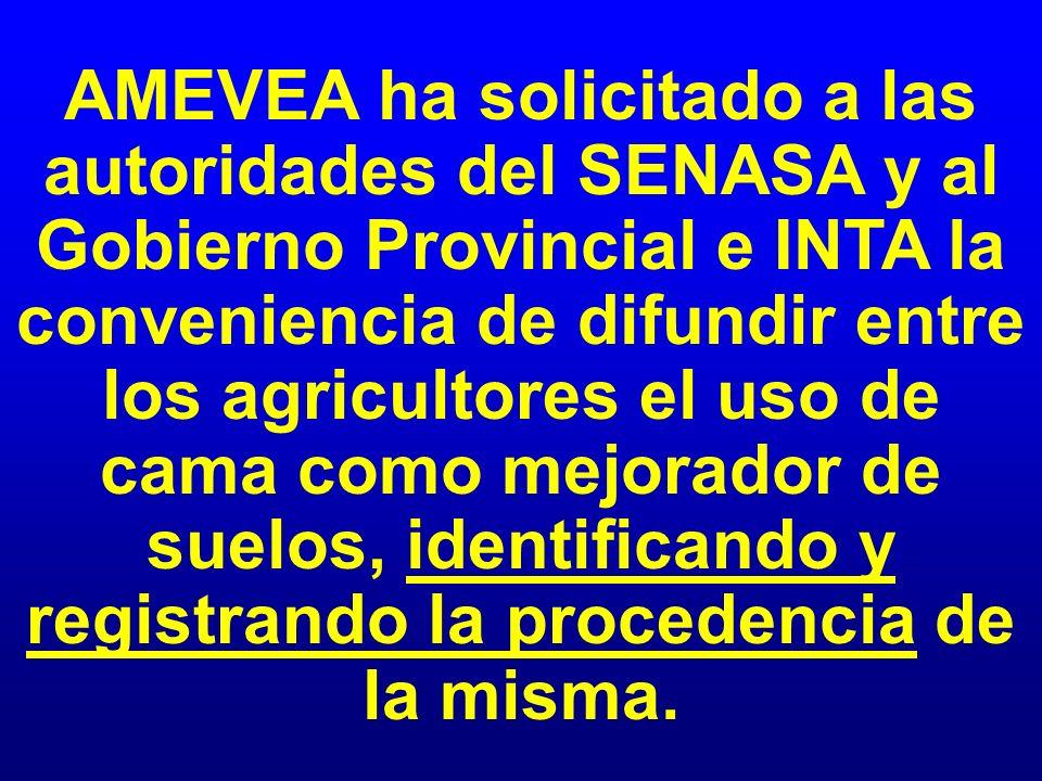AMEVEA ha solicitado a las autoridades del SENASA y al Gobierno Provincial e INTA la conveniencia de difundir entre los agricultores el uso de cama co