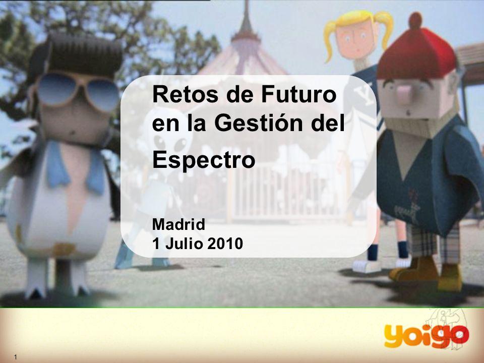 1 Retos de Futuro en la Gestión del Espectro Madrid 1 Julio 2010