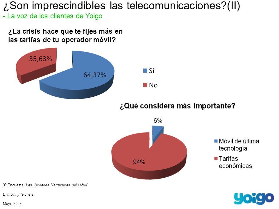 ¿Son imprescindibles las telecomunicaciones?(II) - La voz de los clientes de Yoigo ¿La crisis hace que te fijes más en las tarifas de tu operador móvil.