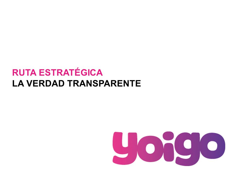 Madrid, 02/02/2014 RUTA ESTRATÉGICA LA VERDAD TRANSPARENTE