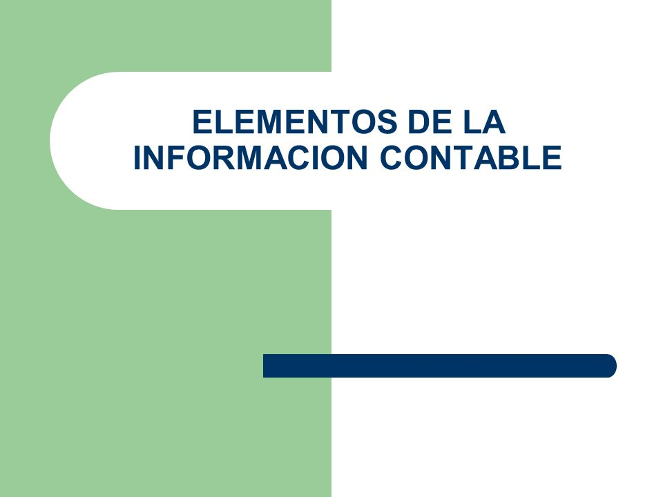 ELEMENTOS DE LA INFORMACION CONTABLE