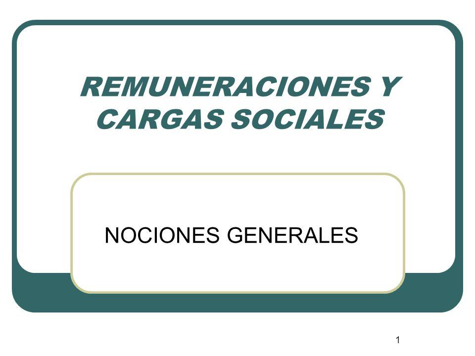 1 REMUNERACIONES Y CARGAS SOCIALES NOCIONES GENERALES