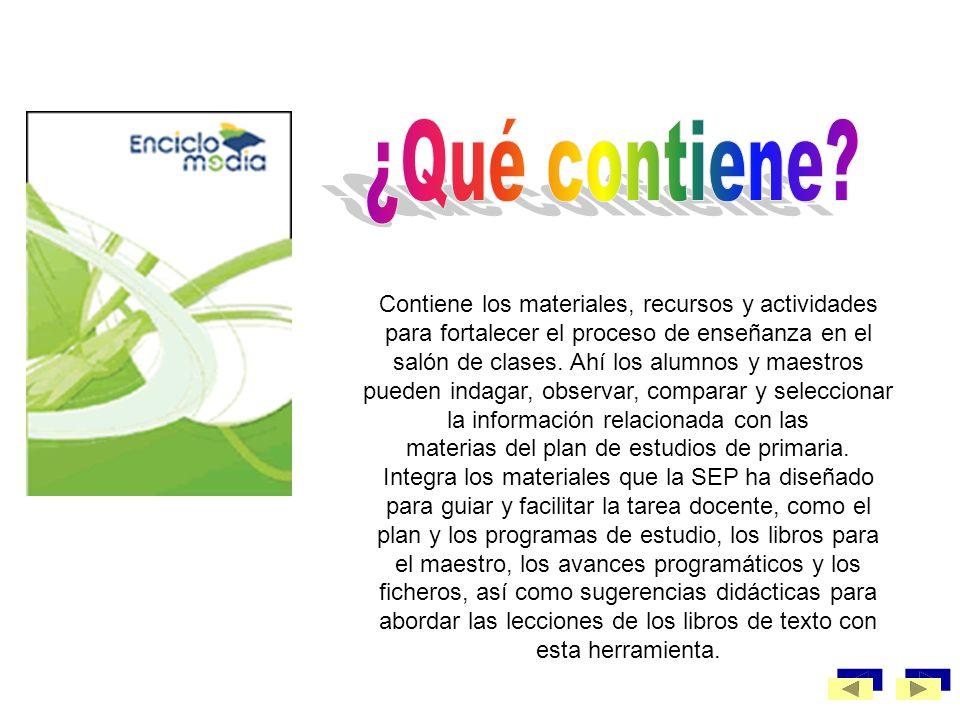 Enciclomedia aprovecha e integra recursos y experiencias de otros proyectos de la SEP, como: RedEscolar, Sepiensa, Biblioteca Digital, SEC21, Enseñanz
