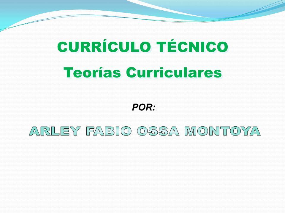 CURRÍCULO TÉCNICO Teorías Curriculares CURRÍCULO TÉCNICO Teorías Curriculares POR: