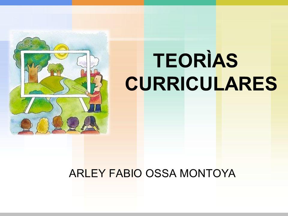 TEORÌAS CURRICULARES ARLEY FABIO OSSA MONTOYA