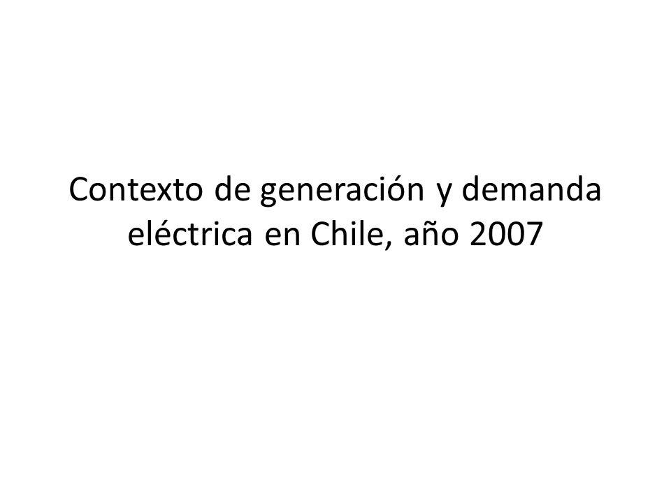 Contexto de generación y demanda eléctrica en Chile, año 2007
