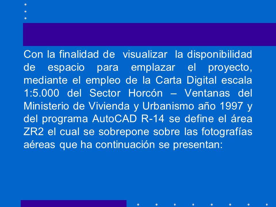 Con la finalidad de visualizar la disponibilidad de espacio para emplazar el proyecto, mediante el empleo de la Carta Digital escala 1:5.000 del Secto