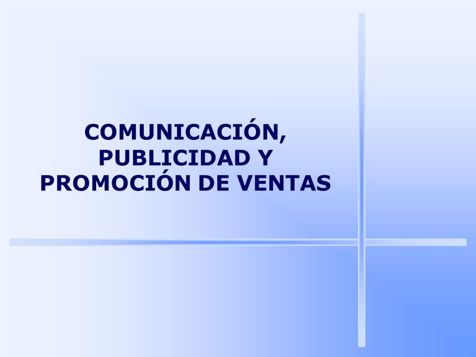 COMUNICACIÓN, PUBLICIDAD Y PROMOCIÓN DE VENTAS