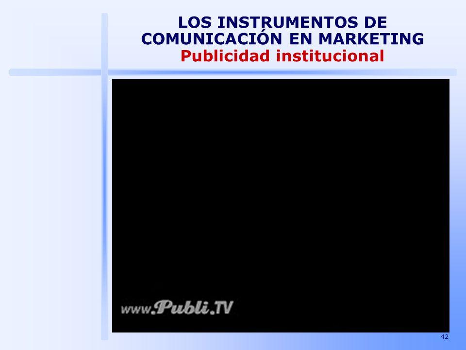 42 LOS INSTRUMENTOS DE COMUNICACIÓN EN MARKETING Publicidad institucional