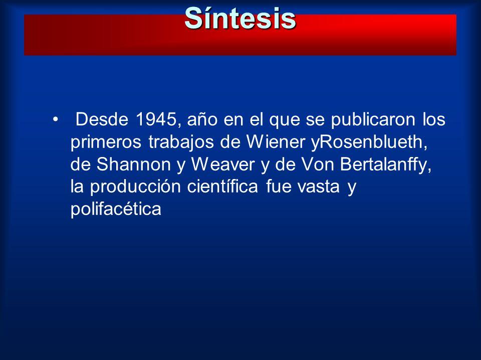 Desde 1945, año en el que se publicaron los primeros trabajos de Wiener yRosenblueth, de Shannon y Weaver y de Von Bertalanffy, la producción científi