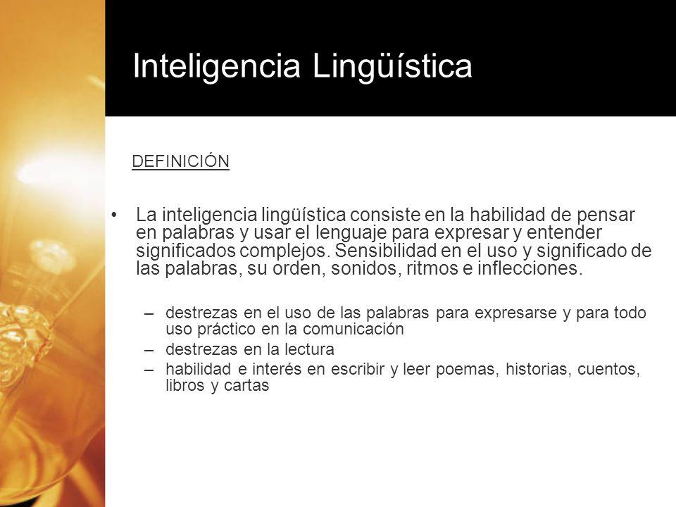 La inteligencia lingüística consiste en la habilidad de pensar en palabras y usar el lenguaje para expresar y entender significados complejos. Sensibi