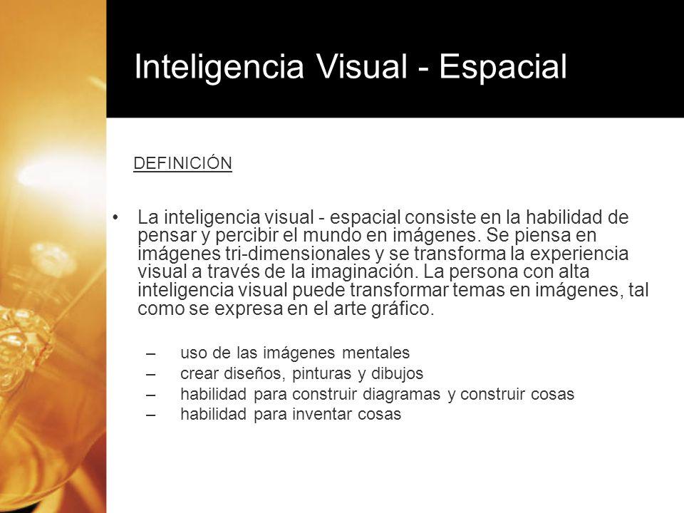La inteligencia visual - espacial consiste en la habilidad de pensar y percibir el mundo en imágenes. Se piensa en imágenes tri-dimensionales y se tra