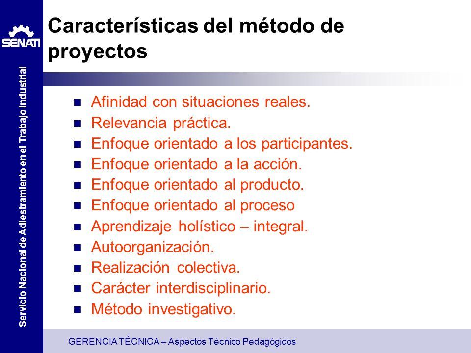 GERENCIA TÉCNICA – Aspectos Técnico Pedagógicos Servicio Nacional de Adiestramiento en el Trabajo Industrial Características del método de proyectos A