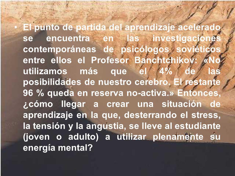 El punto de partida del aprendizaje acelerado se encuentra en las investigaciones contemporáneas de psicólogos soviéticos entre ellos el Profesor Banchtchikov: «No utilizamos más que el 4% de las posibilidades de nuestro cerebro.