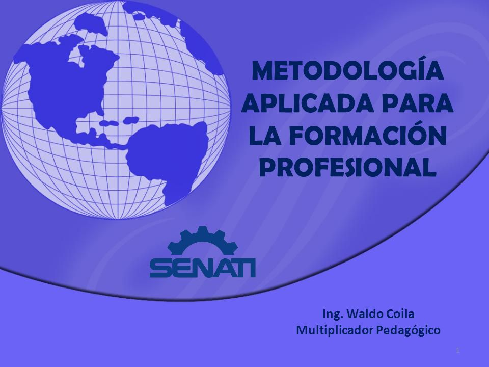02/02/2014 METODOLOGÍA APLICADA PARA LA FORMACIÓN PROFESIONAL Ing.