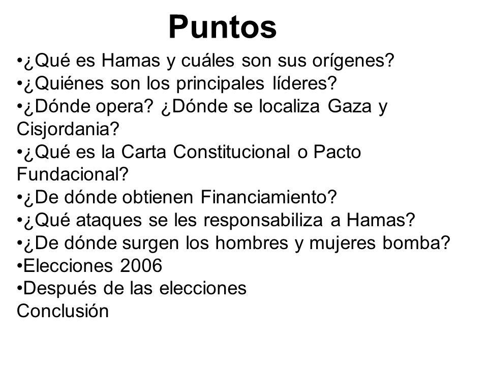 Puntos ¿Qué es Hamas y cuáles son sus orígenes? ¿Quiénes son los principales líderes? ¿Dónde opera? ¿Dónde se localiza Gaza y Cisjordania? ¿Qué es la