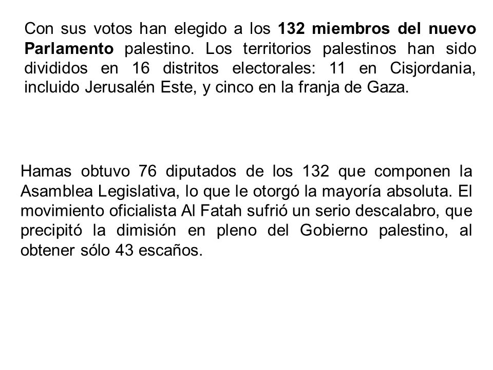 Con sus votos han elegido a los 132 miembros del nuevo Parlamento palestino. Los territorios palestinos han sido divididos en 16 distritos electorales
