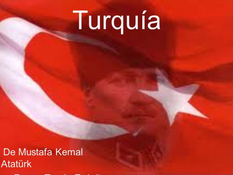 Turquía De Mustafa Kemal Atatürk a Recep Tayyip Erdoğan