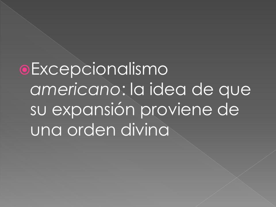 Excepcionalismo americano: la idea de que su expansión proviene de una orden divina