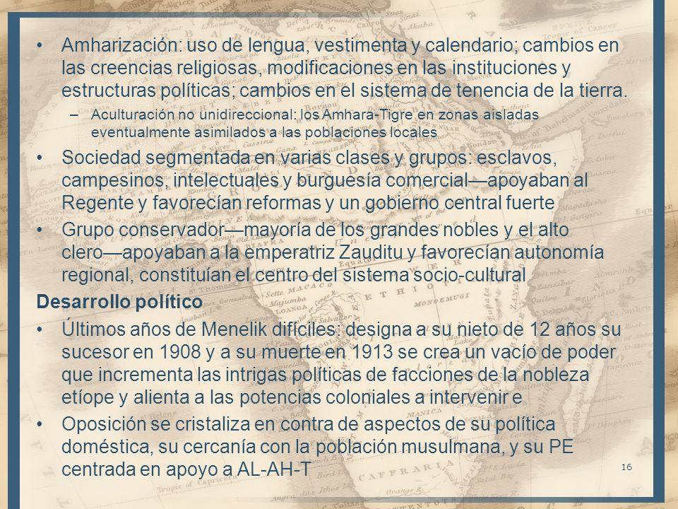 Amharización: uso de lengua, vestimenta y calendario; cambios en las creencias religiosas, modificaciones en las instituciones y estructuras políticas