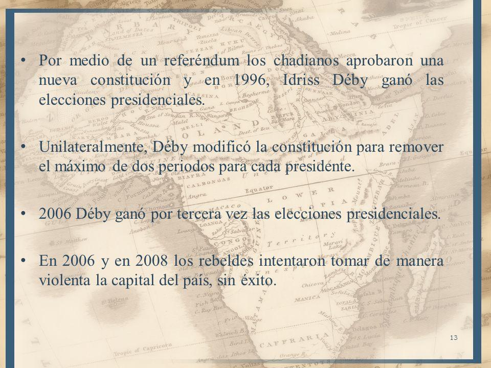 Por medio de un referéndum los chadianos aprobaron una nueva constitución y en 1996, Idriss Déby ganó las elecciones presidenciales. Unilateralmente,