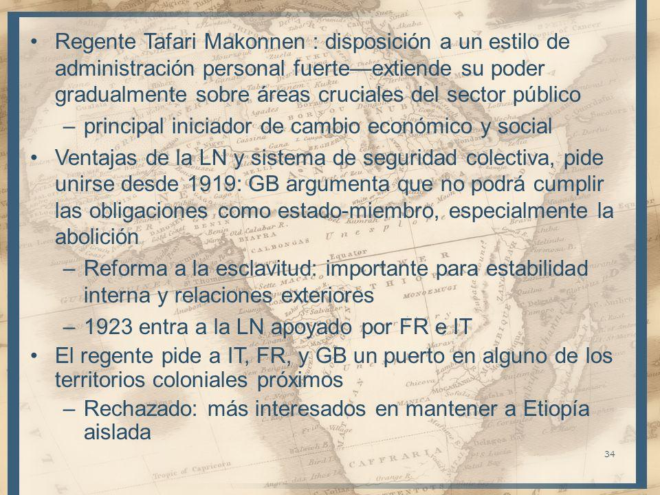 Regente Tafari Makonnen : disposición a un estilo de administración personal fuerteextiende su poder gradualmente sobre áreas cruciales del sector púb