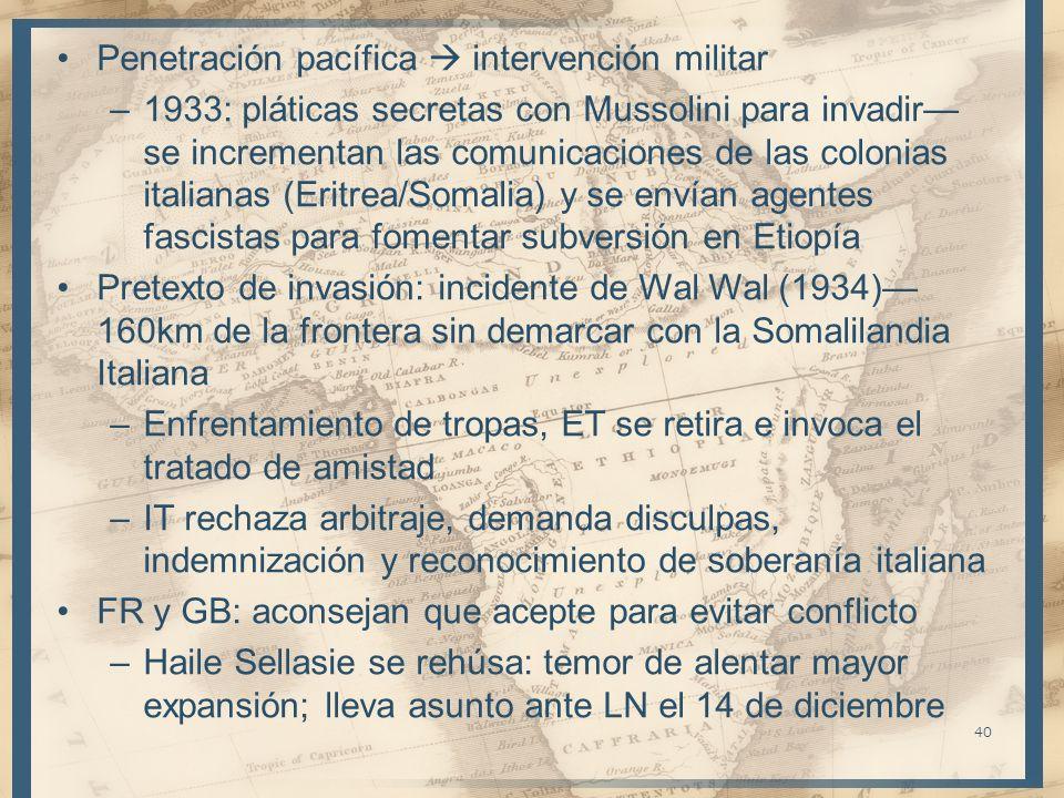 Penetración pacífica intervención militar –1933: pláticas secretas con Mussolini para invadir se incrementan las comunicaciones de las colonias italia