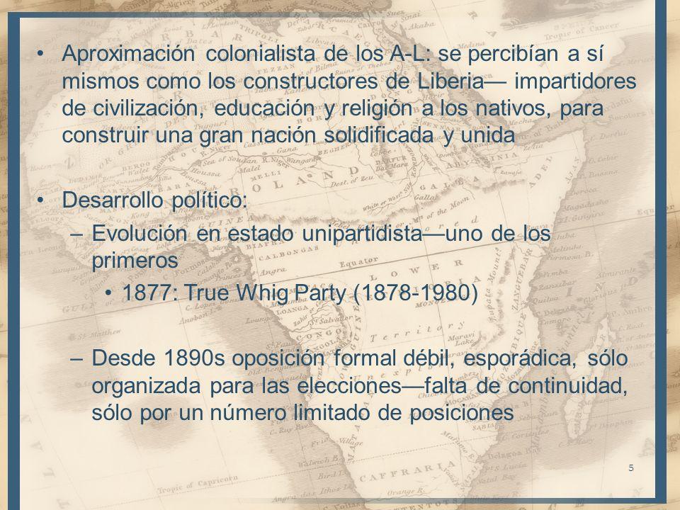 Aproximación colonialista de los A-L: se percibían a sí mismos como los constructores de Liberia impartidores de civilización, educación y religión a