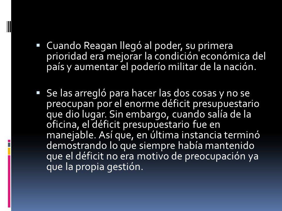Cuando Reagan llegó al poder, su primera prioridad era mejorar la condición económica del país y aumentar el poderío militar de la nación. Se las arre