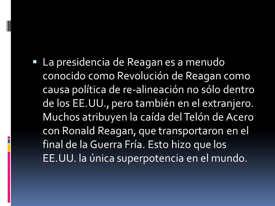 La presidencia de Reagan es a menudo conocido como Revolución de Reagan como causa política de re-alineación no sólo dentro de los EE.UU., pero tambié