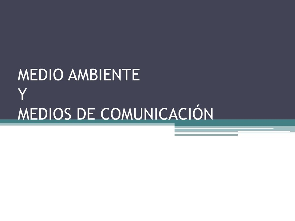 MEDIO AMBIENTE Y MEDIOS DE COMUNICACIÓN