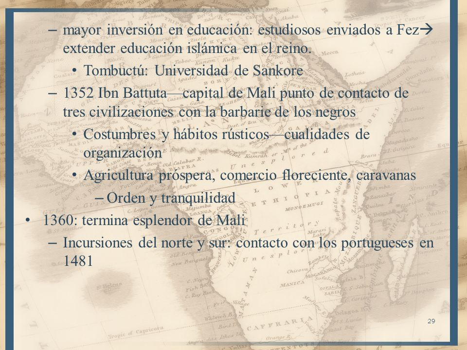 29 – mayor inversión en educación: estudiosos enviados a Fez extender educación islámica en el reino. Tombuctú: Universidad de Sankore – 1352 Ibn Batt