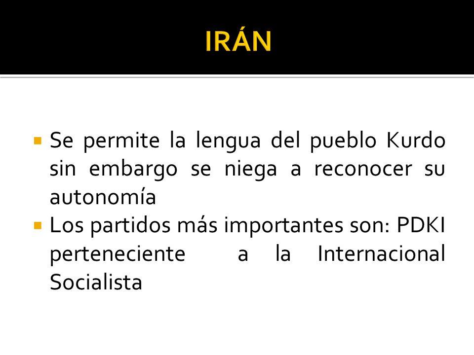 Se permite la lengua del pueblo Kurdo sin embargo se niega a reconocer su autonomía Los partidos más importantes son: PDKI perteneciente a la Internac