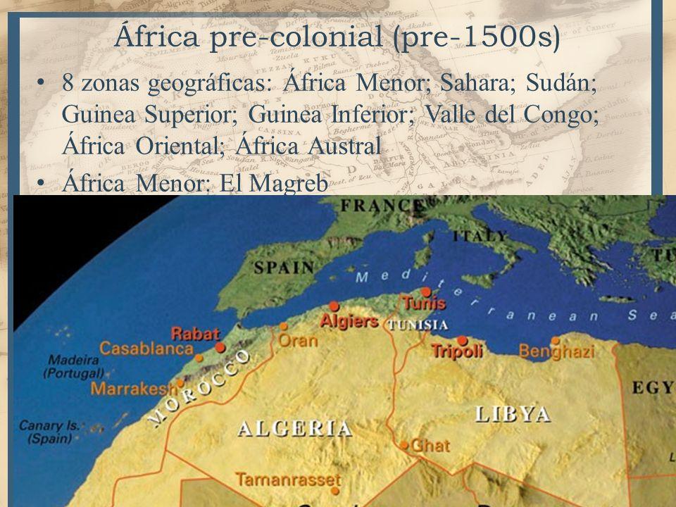 3 África pre-colonial (pre-1500s) 8 zonas geográficas: África Menor; Sahara; Sudán; Guinea Superior; Guinea Inferior; Valle del Congo; África Oriental