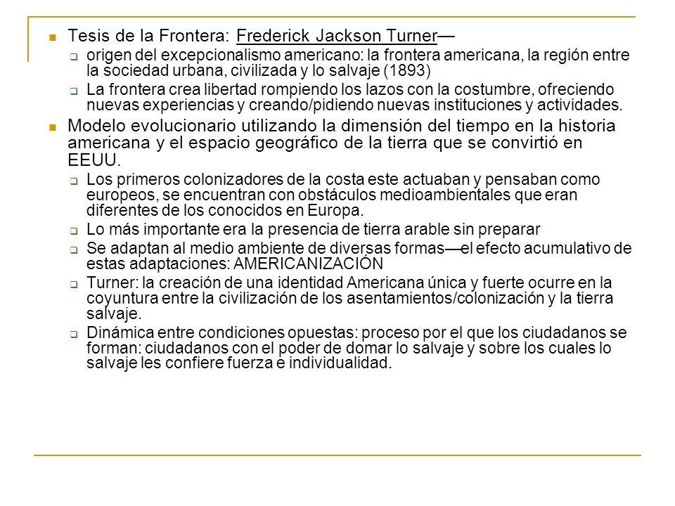 Tesis de la Frontera: Frederick Jackson Turner origen del excepcionalismo americano: la frontera americana, la región entre la sociedad urbana, civili