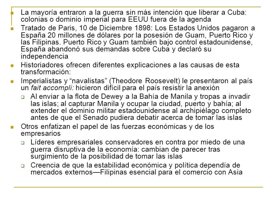 La mayoría entraron a la guerra sin más intención que liberar a Cuba: colonias o dominio imperial para EEUU fuera de la agenda Tratado de Paris, 10 de