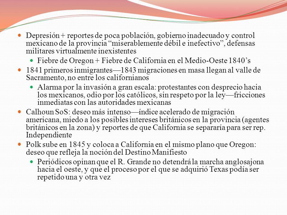 Depresión + reportes de poca población, gobierno inadecuado y control mexicano de la provincia miserablemente débil e inefectivo, defensas militares v