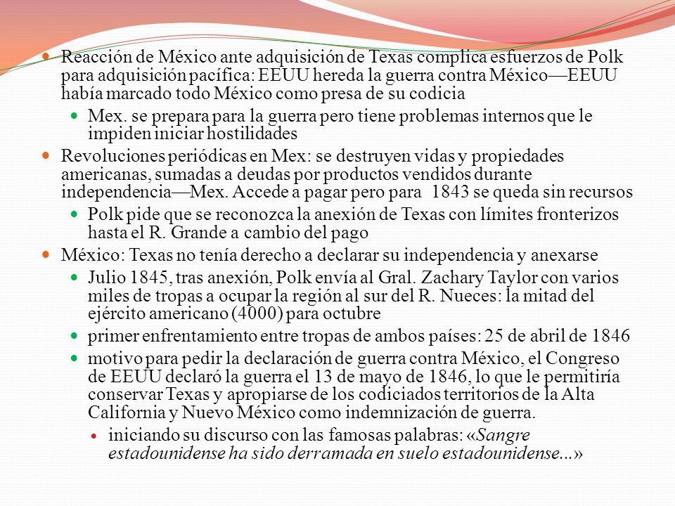 Reacción de México ante adquisición de Texas complica esfuerzos de Polk para adquisición pacífica: EEUU hereda la guerra contra MéxicoEEUU había marca