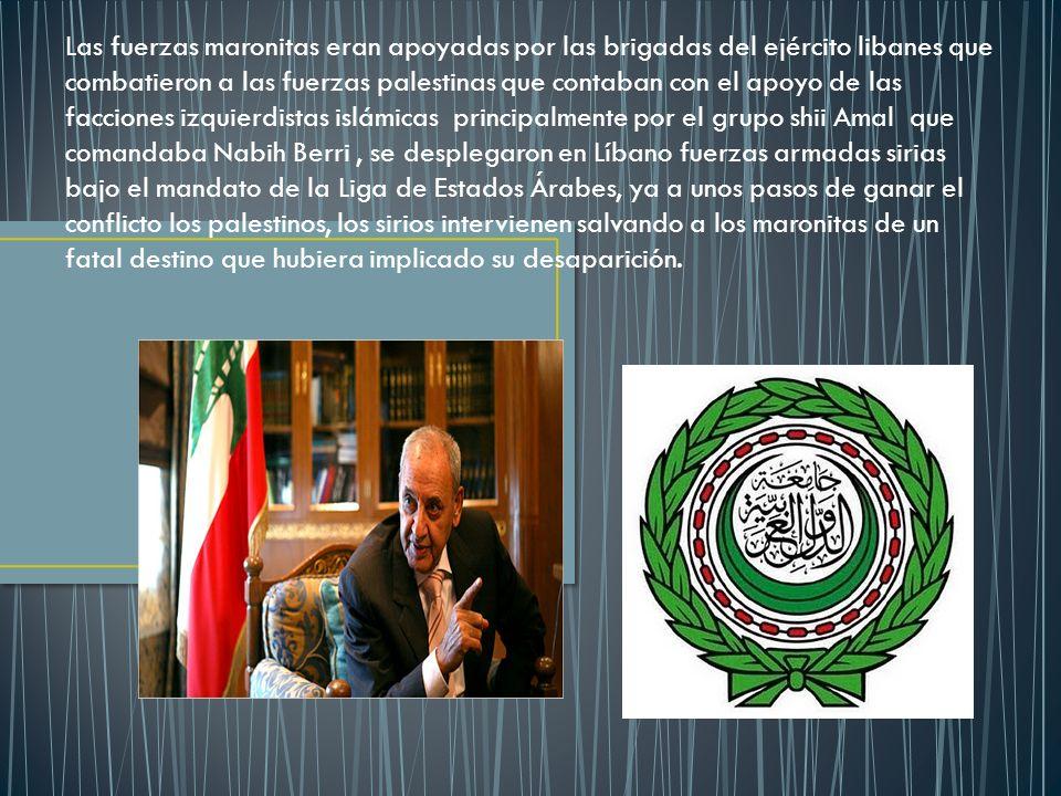 Las fuerzas maronitas eran apoyadas por las brigadas del ejército libanes que combatieron a las fuerzas palestinas que contaban con el apoyo de las fa