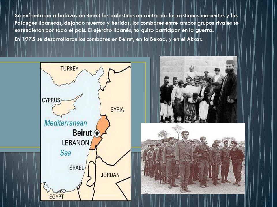Se enfrentaron a balazos en Beirut los palestinos en contra de los cristianos maronitas y las Falanges libanesas, dejando muertos y heridos, los comba