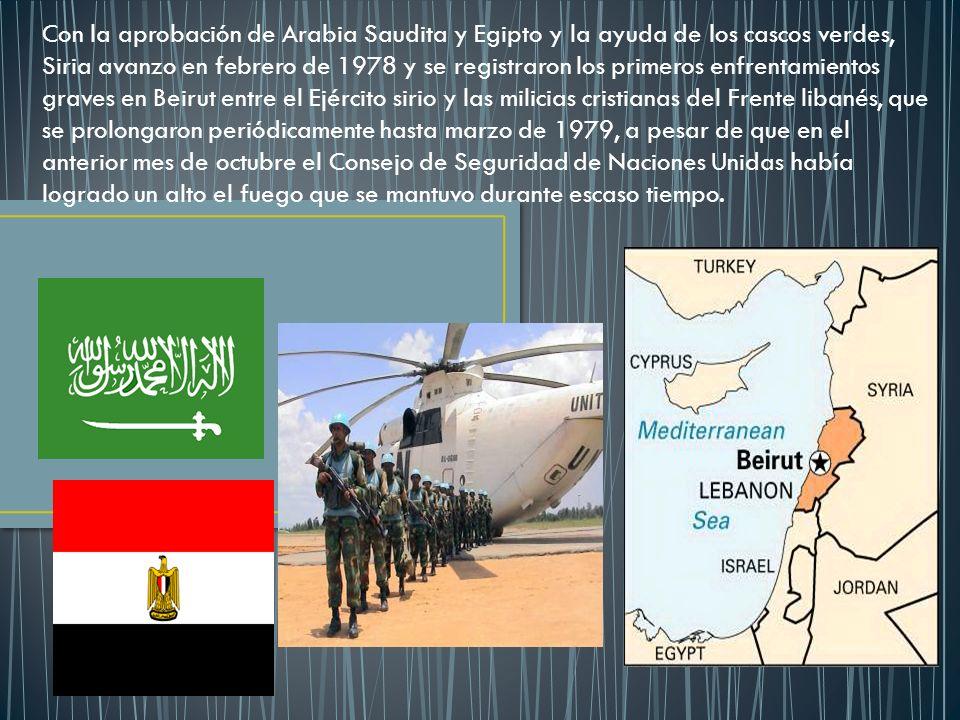 Con la aprobación de Arabia Saudita y Egipto y la ayuda de los cascos verdes, Siria avanzo en febrero de 1978 y se registraron los primeros enfrentami