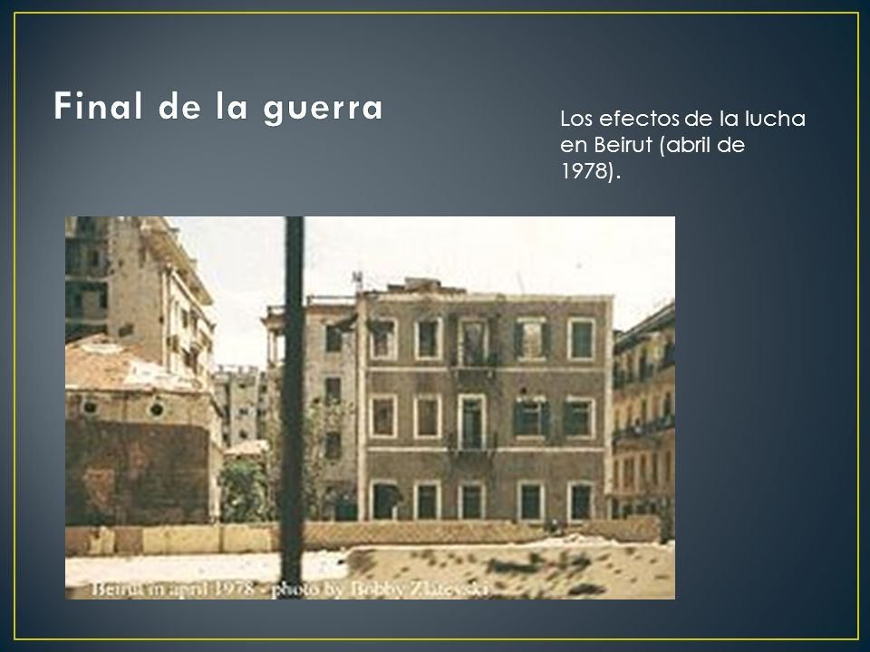 Los efectos de la lucha en Beirut (abril de 1978).