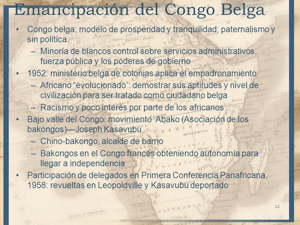 Emancipación del Congo Belga Congo belga: modelo de prosperidad y tranquilidad; paternalismo y sin política.