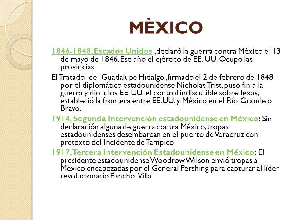 MÈXICO 1846-1848, Estados Unidos,declaró la guerra contra México el 13 de mayo de 1846. Ese año el ejército de EE. UU. Ocupó las provincias El Tratado