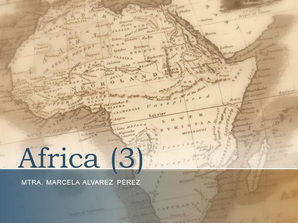 Africa (3) MTRA. MARCELA ALVAREZ PÉREZ