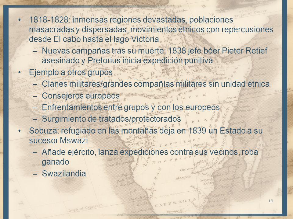 1818-1828: inmensas regiones devastadas, poblaciones masacradas y dispersadas, movimientos étnicos con repercusiones desde El cabo hasta el lago Victo