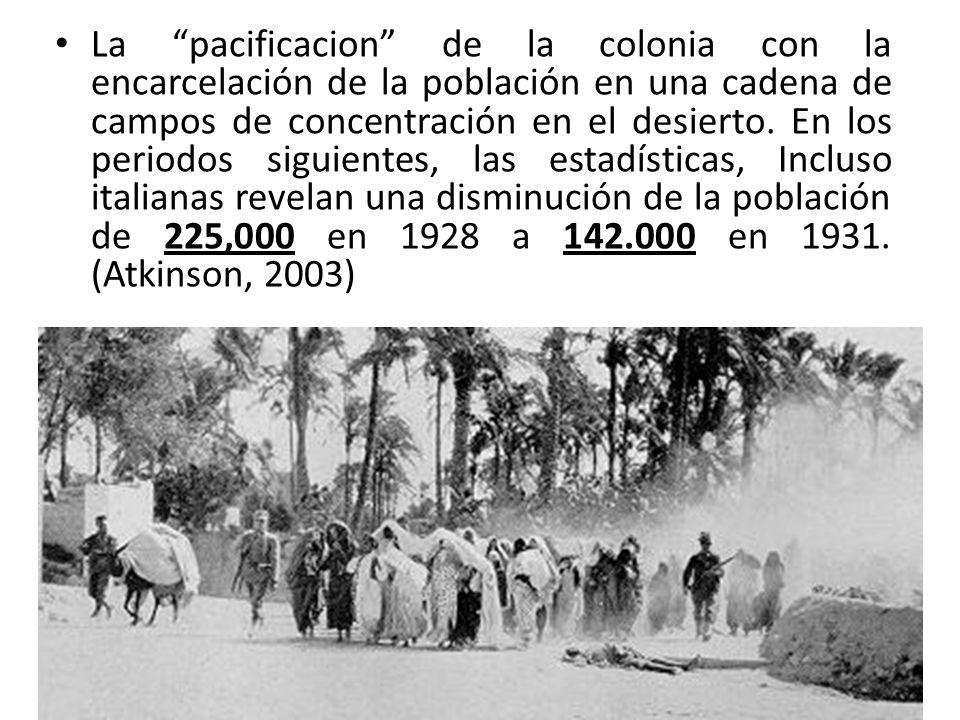 La pacificacion de la colonia con la encarcelación de la población en una cadena de campos de concentración en el desierto. En los periodos siguientes
