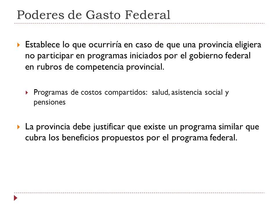 Poderes de Gasto Federal Establece lo que ocurriría en caso de que una provincia eligiera no participar en programas iniciados por el gobierno federal